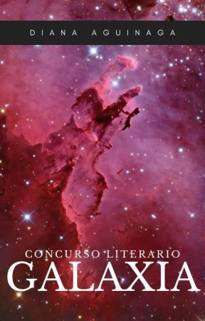 Galaxias -Concurso Literario by yourwaytoheaven