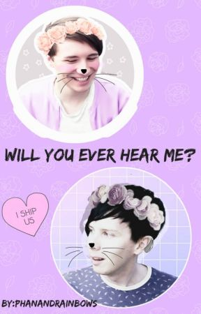 Will you ever hear me? (Phan) by alex_is_tired69