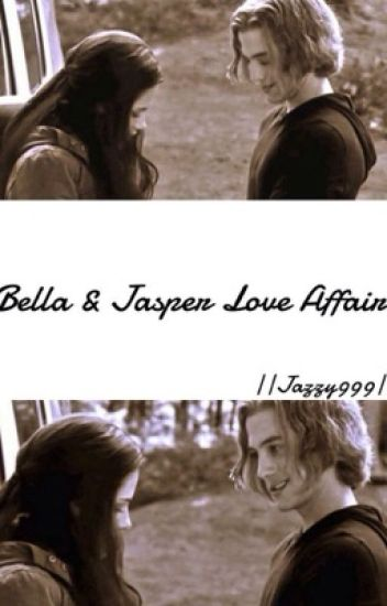Bella and jasper love affair
