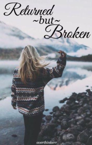 Returned But Broken