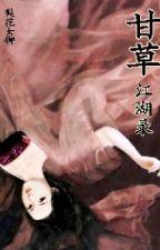 Cam Thảo giang hồ lục - Lê Hoa Nữ Ngự - NT (XV, NP, S, GH, N) by banh_gao