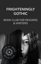 New Gothic: The Book Club by GothicLit