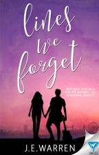 Lines We Forget *Now Published!* by misswarrenwrites