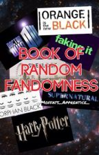 Book of Random Fandomness by _Moffats_Apprentice_