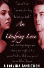 An Undying Love: A Kolvina Fanfiction by KolvinasLove