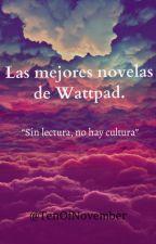 Las mejores novelas de Wattpad. [Editando] by TenOfNovember