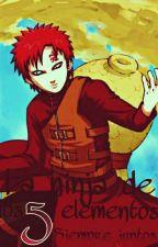 La ninja de los 5 elementos ||naruto||(gaara y tú) by -Escorpio-