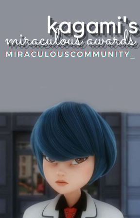 Kagami's Miraculous Awards by miraculouscommunity_