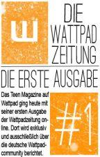 Wattpadzeitung: Die erste Ausgabe! by TeenMagazine
