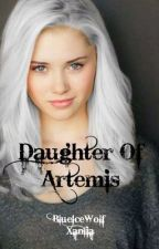 Daughter of Artemis (On Hold) by BlueIceWolf