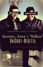 "Amor, Secretos & ""Belleza""-One Shot-Wigetta. by Marilove-Me"