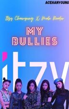 My Bullies (Itzy X Male Reader FF) (HIATUS) by acehanyoung