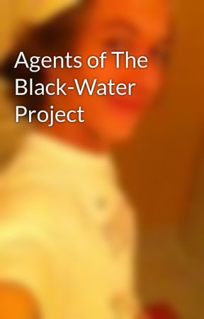 Agents of The Black-Water Project by Puhlal
