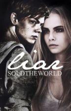Liar [Maze Runner Fanfiction] by soldtheworld