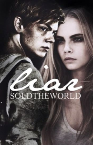 Liar [Maze Runner Fanfiction]