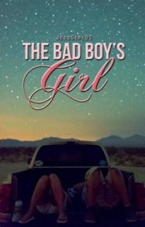 The Bad Boy's Girl (Now Available as a Paperback and ebook) by JessGirl93