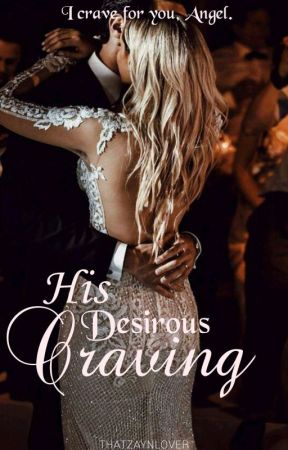 My desirous craving by thatzaynlover