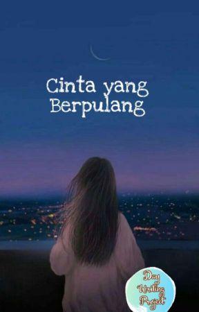 Cinta Yang Berpulang by centongsayur_