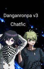 Danganronpa v3 Chatfic by Chocoishere328