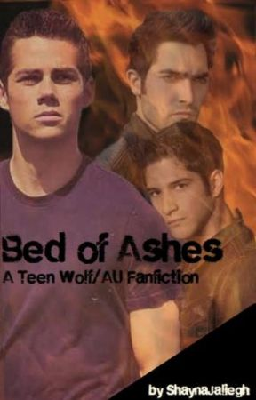 Bed Of Ashes A Teen Wolf AU (Sterek/Sciles/Stisaac)(boyxboy) by ShaynaJaliegh