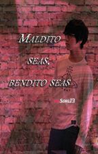 Maldito seas, bendito seas by PinkSung13