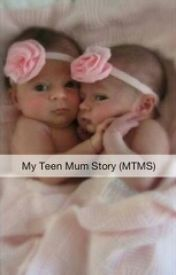 MTMS (My Teen Mum Story) by sammiandsussie
