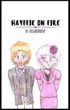 Hayffie On Fire! by effieabernxthy