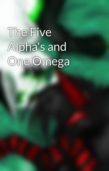 The Five Alpha's and One Omega