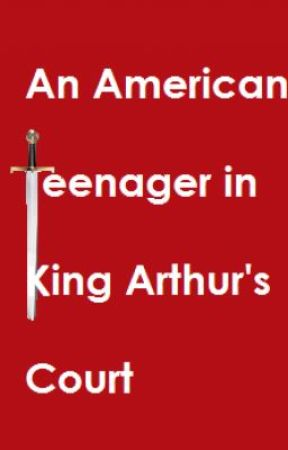 An American Teenager in King Arthur's Court by drumstickler
