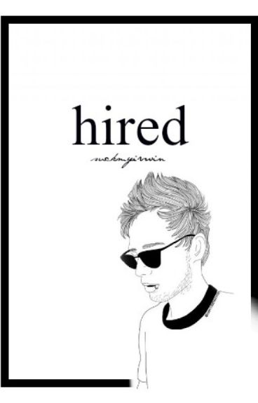 Hired (L.H, Luke Hemmings)
