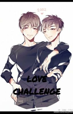 (Fanfic) <XiHong> LOVE CHALLENGE (End)