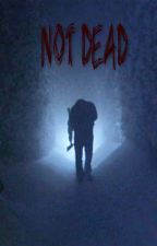 Not Dead (The Shining fanfic) by GabriellaKennedy