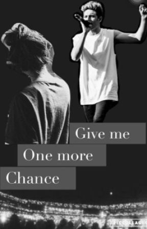 Give me one more chance |Niall y tú| by xnceinahoranlife