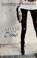 Badass To The Bone by t0xicc