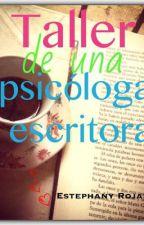 Taller de una psicóloga-escritora by Estephany_Rojas
