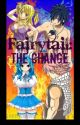 Fairy Tail: The Change by nicki254