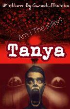 Tanya(Am I The Killer?) by Sweet_Michiko