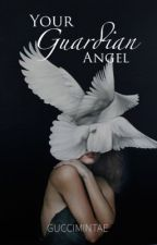 Your Guardian Angel [COMPLETED]#Wattys2016 by armynonon