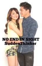 No End in Sight (KathNiel) by SuddenThinker