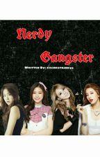 NERDY GANGSTER by xxchrstnjnrys