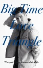Big Time Love Triangle (Logan and Kendall) by iknowimnotafairytale