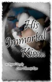His Immortal Kiss by Leen_PhoenixRae
