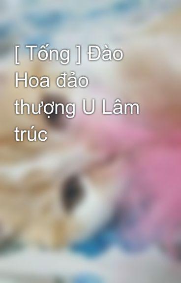 T Ng O Hoa O Th Ng U L M Tr C Tina Phan Wattpad