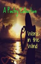Words in the Wind - Poetry Collection by unitika
