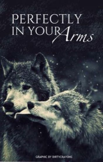 Perfectly In Your Arms