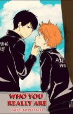 Who You Really Are (Haikyuu - KageHina, BoyxBoy) by BakedMPotato