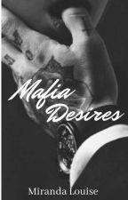 Mafia Desires by mirandalouise223