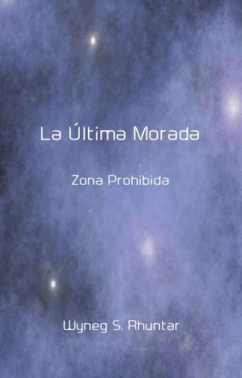 La Última Morada - Zona Prohibida