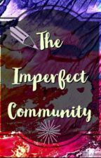 The Imperfect Community  by nattitasha