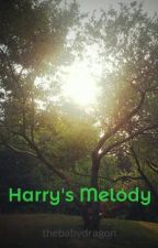 Harry's Melody (a harry potter fanfiction ON HOLD) by thebabydragon